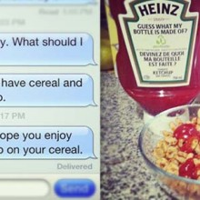 I hope you like ketchup on your cereal